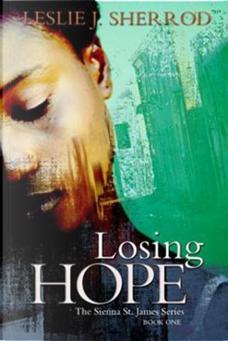 Losing Hope by Leslie J. Sherrod