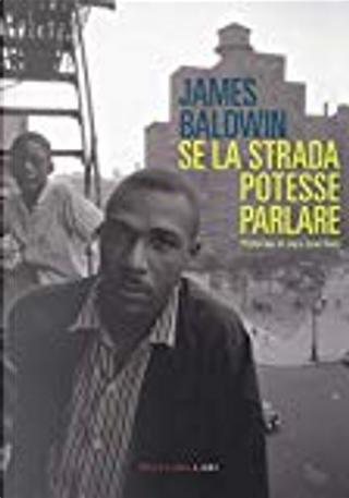 Se la strada potesse parlare by James Baldwin
