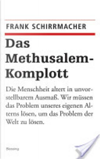 Das Methusalem-Komplott by Frank Schirrmacher