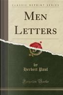 Men Letters (Classic Reprint) by Herbert Paul
