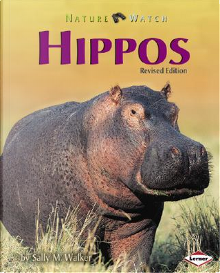 Hippos by Sally M. Walker