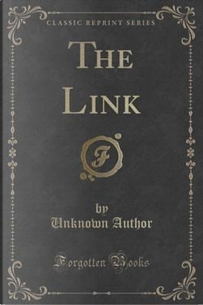 The Link (Classic Reprint) by Author Unknown