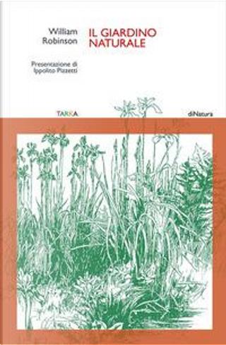 Il giardino naturale by William Robinson