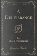 A Deliverance (Classic Reprint) by Allan Monkhouse
