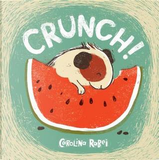 Crunch! by Carolina Rabei