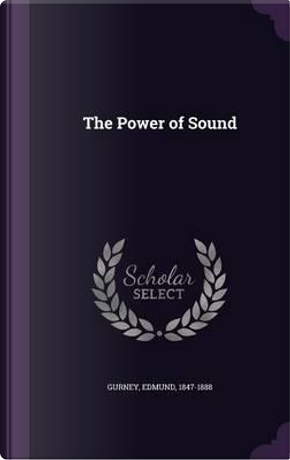 The Power of Sound by Edmund Gurney