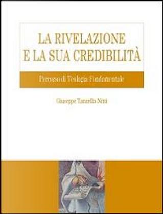 La Rivelazione e la sua credibilità. Percorso di teologia fondamentale by Giuseppe Tanzella Nitti