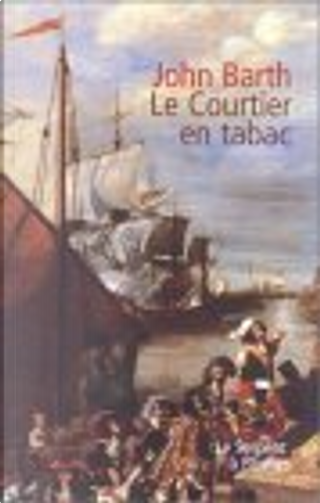 Le courtier en tabac by John Barth