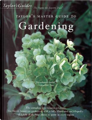 The Complete One-volume Reference for North American Gardeners, With a Fully Illustrated Encyclopedia of 1,000 of the Best Plants to Grow in Every Region by Roger Holmes