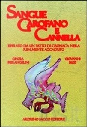 Sangue garofano e cannella by Cinzia Pierangelini, Giovanni Buzi