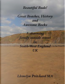 Beautiful Bude! Great Beaches, History and Awesome Rocks by Llewelyn Pritchard