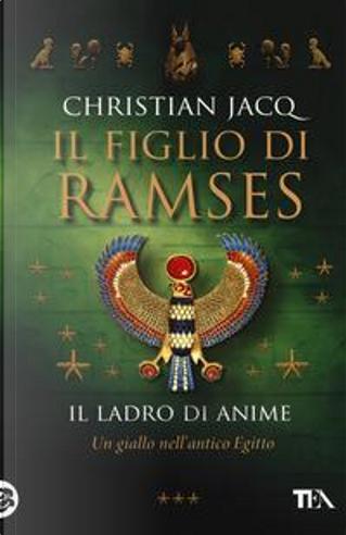 Il ladro di anime. Il figlio di Ramses by Christian Jacq