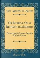 Os Burros, Ou o Reinado da Sandice by José Agostinho de Macedo