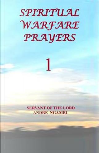 Spiritual Warfare Prayers by Andre Ngambu
