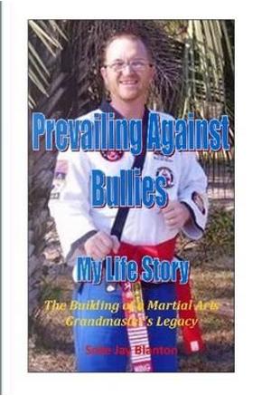 Prevailing Against Bullies My Life Story by Soke Jay Blanton