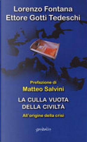La culla vuota della civiltà by Ettore Gotti Tedeschi, Lorenzo Fontana