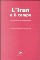 L'Iran e il tempo by Alessandro Canzian, Giovanni De Zorzi, Marek Smurzynski, Mario Nordio, Miguel Martinez, Shahram Pazouki