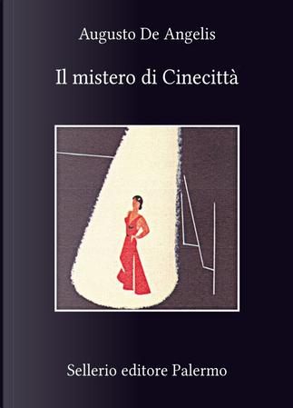 Il mistero di Cinecittà by Augusto de Angelis