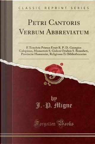 Petri Cantoris Verbum Abbreviatum by J. -P. Migne