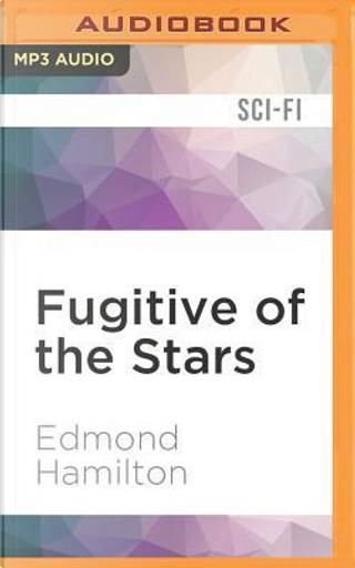 Fugitive of the Stars by Edmond Hamilton