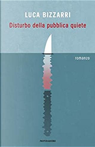 Disturbo della pubblica quiete by Luca Bizzarri