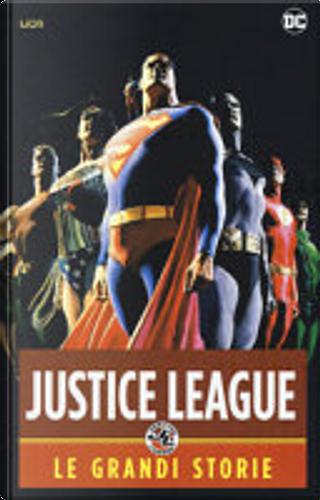 Justice League: Le grandi storie by Keith Giffen, J.M. DeMatteis, Brad Meltzer, Grant Morrison