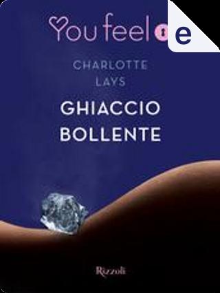 Ghiaccio bollente by Charlotte Lays