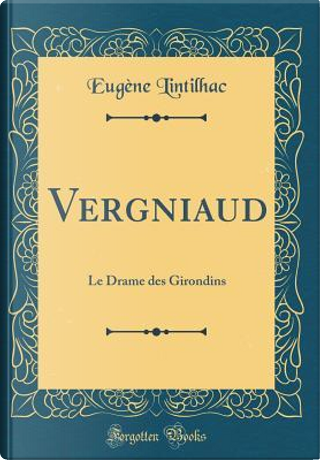Vergniaud by Eugène Lintilhac
