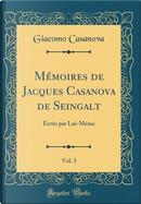 Mémoires de Jacques Casanova de Seingalt, Vol. 3 by Giacomo Casanova