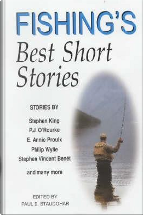 Fishing's Best Short Stories by Paul D. Staudohar