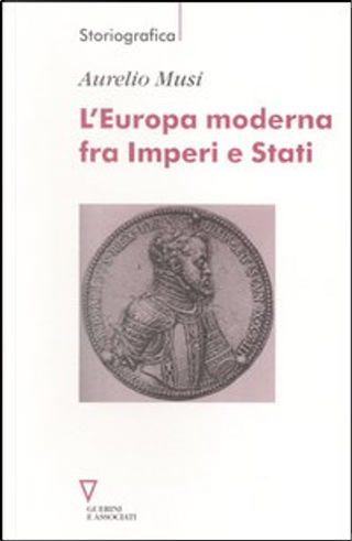 L'Europa moderna fra imperi e stati by Aurelio Musi