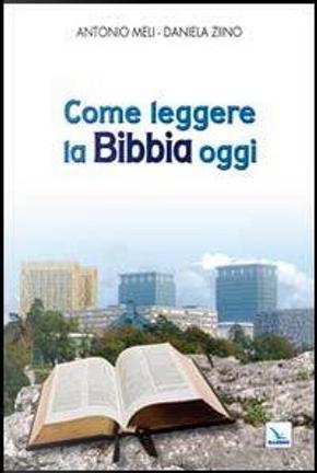 Come leggere la Bibbia oggi by Antonio Meli