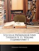 Specielle Pathologie Und Therapie V. 11, Volume 11, Part 1 by Hermann Nothnagel