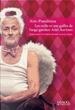Les mille et une gaffes de l'ange gardien Ariel Auvinen by Arto Paasilinna