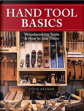 Hand Tool Basics by Steve Branam
