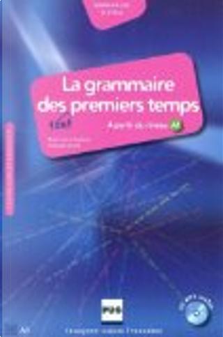 La grammaire des tout premiers temps by Marie-Laure Chalaron