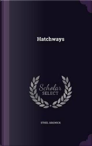 Hatchways by Ethel Sidgwick