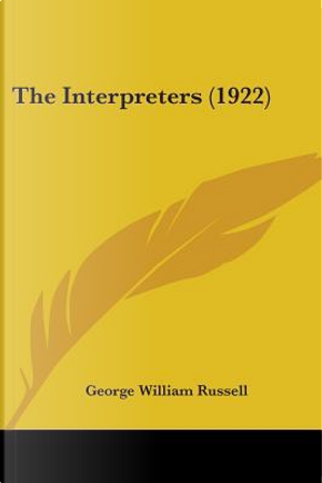 The Interpreters by George William Erskine Russell