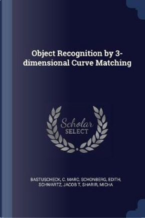 Object Recognition by 3-Dimensional Curve Matching by C. Marc Bastuscheck
