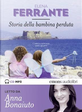 Storia della bambina perduta: l'amica geniale: libro quarto by Elena Ferrante
