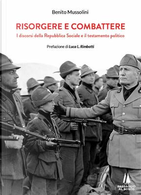 Risorgere e combattere by Benito Mussolini