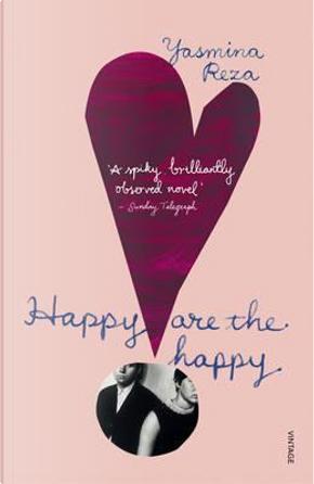 Happy are the happy by Yasmina Reza