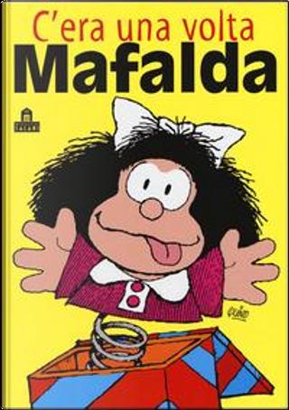 C'era una volta Mafalda by Quino