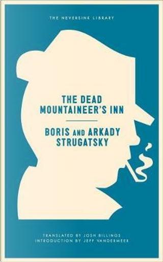 The Dead Mountaineer's Inn by Arkady Strugatsky