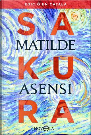 Sakura by Matilde Asensi