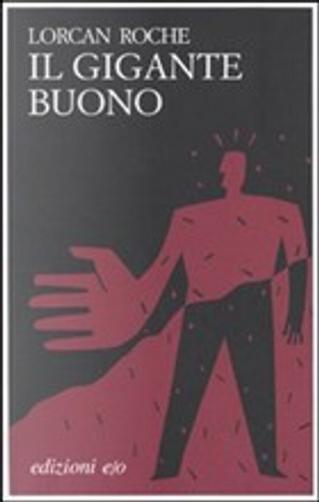 Il gigante buono by Lorcan Roche