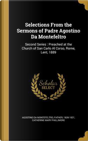 SELECTIONS FROM THE SERMONS OF by Catherine Mary Phillimore