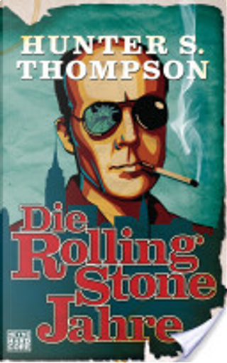 Die Rolling-Stone-Jahre by Hunter S. Thompson