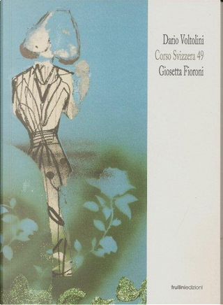 Corso Svizzera 49 by Dario Voltolini, Giosetta Fioroni