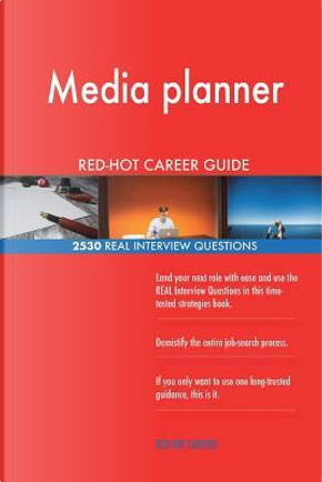 Media planner RED-HOT Career Guide; 2530 REAL Interview Questions by Red-hot Careers